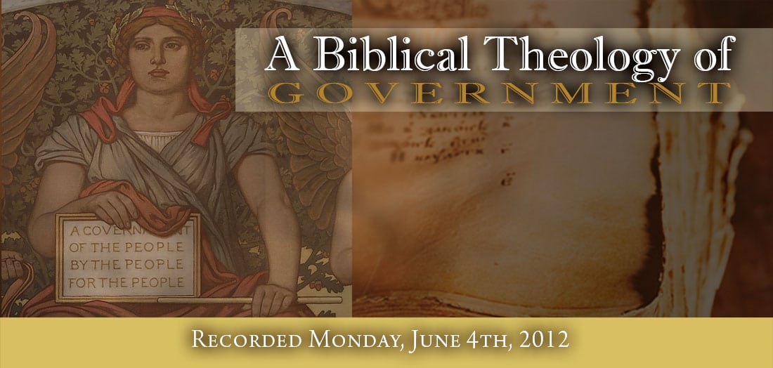 A Biblical Theology of Government - website banner